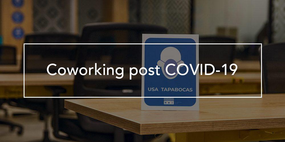 Coworking post COVID-19, rediseñando el futuro de la industria hoy